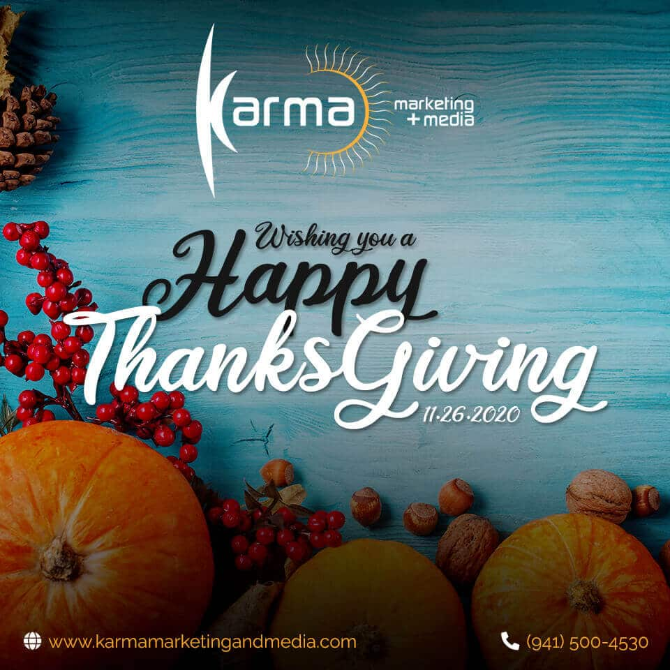 Happy Thanksgiving from your friends at Karma Marketing + Media